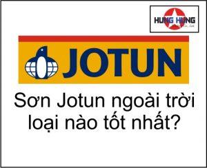 Sơn Jotun ngoài trời loại nào tốt nhất?