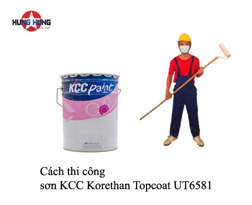 Cách thi công sơn KCC Korethan Topcoat UT6581